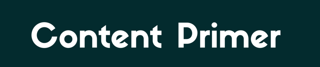 CONTENT PRIMER
